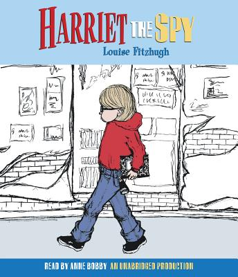 Harriet the Spy - Fitzhugh, Louise, and Bobby, Anne (Read by)