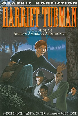 Harriet Tubman: The Life of an African-American Abolitionist - Ganeri, Anita