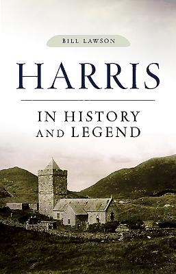 Harris: In History and Legend - Lawson, Bill