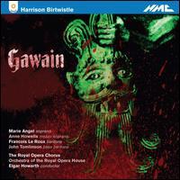 Harrison Birtwistle: Gawain - Alan Ewing (bass); Anne Howells (mezzo-soprano); François Le Roux (baritone); John Marsden (tenor);...