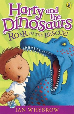 Harry and the Dinosaurs: Roar to the Rescue! - Whybrow, Ian