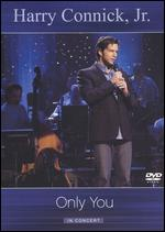 Harry Connick, Jr.: The Only You Concert - Live From Quebec City -
