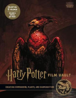 Harry Potter: The Film Vault - Volume 5: Creature Companions, Plants, and Shape-Shifters - Revenson, Jody