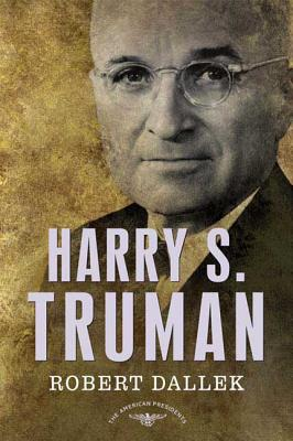 Harry S. Truman - Dallek, Robert