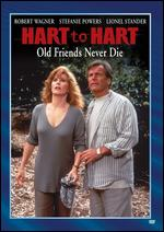 Hart to Hart: Old Friends Never Die - Peter H. Hunt