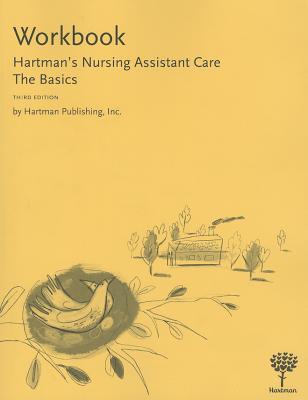 Hartman's Nursing Assistant Care, Workbook: The Basics - Hartman Publishing (Creator)