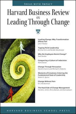 Harvard Business Review on Leading Through Change - Harvard Business School Publishing (Creator)