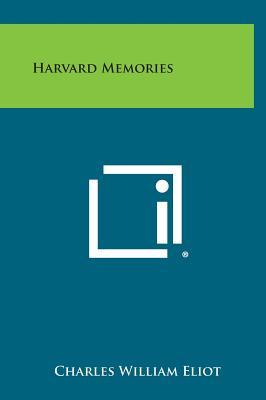Harvard Memories - Eliot, Charles William
