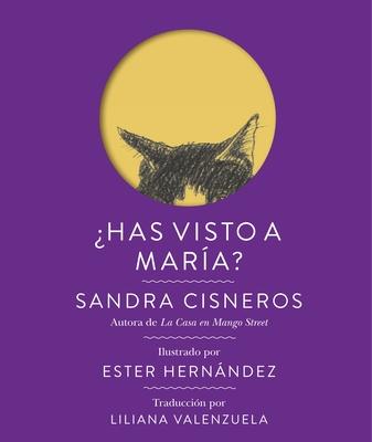 ?has Visto a Mar?a? - Cisneros, Sandra, and Hernandez, Ester (Illustrator), and Valenzuela, Liliana (Translated by)