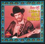 Hats Off: A Tribute to Merle Haggard