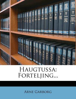 Haugtussa: Forteljing... - Garborg, Arne