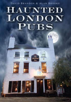 Haunted London Pubs - Brandon, David, and Brooke, Alan