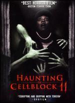 Haunting of Cellblock 11 - Andrew P. Jones