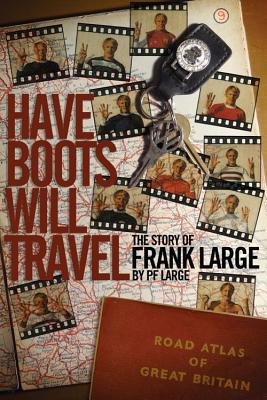 Have Boots Will Travel: Football's Happy Wanderer Frank Large - Large, Paul