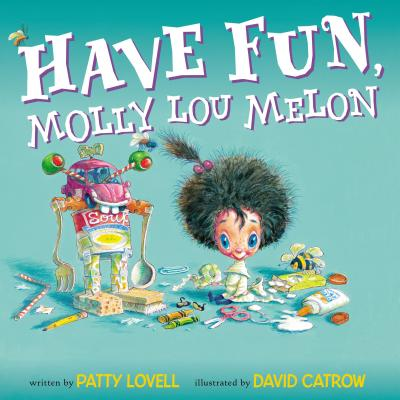 Have Fun, Molly Lou Melon - Lovell, Patty