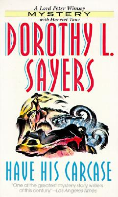 Have His Carcase - Sayers, Dorothy L