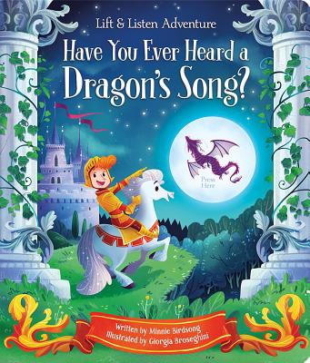 Have You Ever Heard a Dragon's Song? - Birdsong, Minnie, and Cottage Door Press (Editor)
