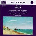Havergal Brian: Symphonies Nos. 20 & 25; Fantastic Variations on an Old Rhyme