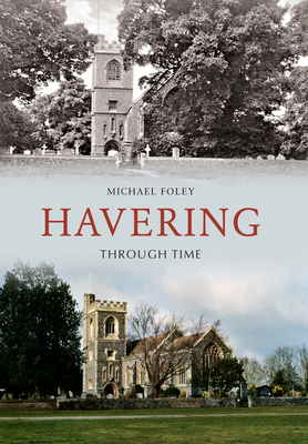 Havering Through Time - Foley, Michael