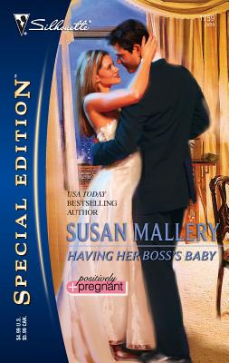 Having Her Boss's Baby: Positively Pregnant - Mallery, Susan