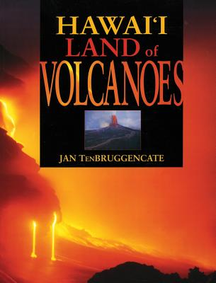 Hawaii Land of Volcanoes - Tenbruggencate, Jan