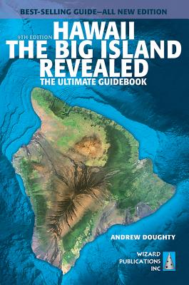 Hawaii the Big Island Revealed: The Ultimate Guidebook - Doughty, Andrew, and Boyd, Leona (Photographer)