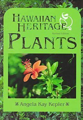 Hawaiian Heritage Plants: Revised Edition - Kepler, Angela Kay