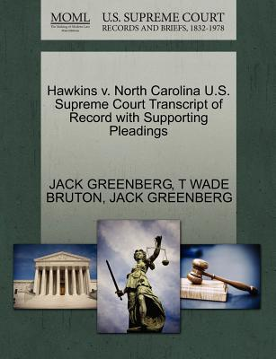 Hawkins V. North Carolina U.S. Supreme Court Transcript of Record with Supporting Pleadings - Greenberg, Jack, and Bruton, T Wade