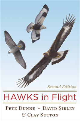 Hawks in Flight - Sibley, David, Mr., and Dunne, Pete