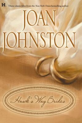 Hawk's Way Brides: The Unforgiving Bride/The Headstrong Bride/The Disobedient Bride - Johnston, Joan