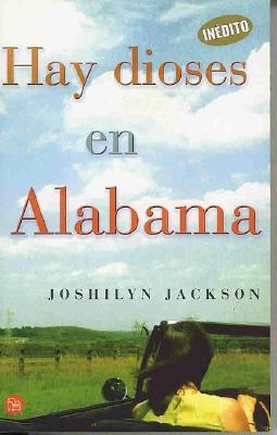 Hay Dioses En Alabama - Jackson, Joshilyn