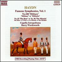 Haydn: Famous Symphonies, Vol. 1 - No. 100 'Military', No. 82 'The Bear', No. 96 'The Miracle' - Capella Istropolitana; Barry Wordsworth (conductor)