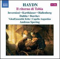 Haydn: Il ritorno di Tobia - Anders Dahlin (tenor); Ann Hallenberg (alto); Nikolay Borchev (bass); Roberta Invernizzi (soprano);...
