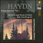 Haydn: String Quartets, Vol. 1 - The Seven Last Words of Christ