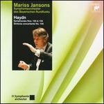 Haydn: Symphonies Nos. 100, 104; Sinfonia Concertante No. 105
