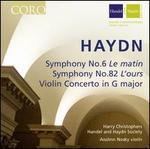 "Haydn: Symphonies Nos. 6 ""Le matin"" & 82 ""L'ours""; Violin Concerto"