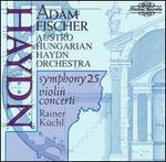 Haydn: Symphony No. 25; Violin Concerti