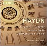 Haydn: Symphony No. 8 Le Soir; Symphony No. 84; Violin Concerto in A major