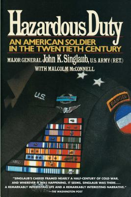 Hazardous Duty: An American Soldier in the Twentieth Century - Singlaub, John, and Macconnell, Malcolm