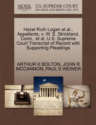 Hazel Ruth Logan et al., Appellants, V. W. E. Strickland, Comr., et al. U.S. Supreme Court Transcript of Record with Supporting Pleadings - Bolton, Arthur K, and McCannon, John R, and Weiner, Paul S