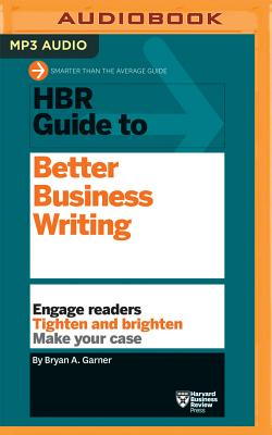 HBR Guide to Better Business Writing - Garner, Bryan a, and Harvard Business Review, and Yen, Jonathan (Read by)
