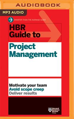 HBR Guide to Project Management - Harvard Business Review, and Yen, Jonathan (Read by)