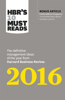 """Hbr's 10 Must Reads 2016: The Definitive Management Ideas of the Year from Harvard Business Review (with Bonus McKinsey Award-Winning Article """"profits Without Prosperity"""") (Hbr's 10 Must Reads) - Review, Harvard Business, and Ibarra, Herminia, and Buckingham, Marcus"""