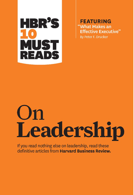 HBR's 10 Must Reads on Leadership - Harvard Business Review, and Drucker, Peter Ferdinand, and Goleman, Daniel, Prof.