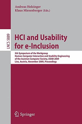 HCI and Usability for e-Inclusion - Holzinger, Andreas (Editor), and Miesenberger, Klaus (Editor)