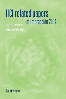 HCI related papers of Interaccion 2004 - Navarro-Prieto, Raquel (Editor), and Lores-Vidal, Jesus (Editor)
