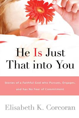 He Is Just That Into You - Corcoran, Elisabeth K