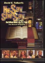 He Say... She Say... But What Does GOD Say? - David E. Talbert