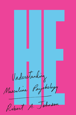 He: Understanding Masculine Psychology - Johnson, Robert A