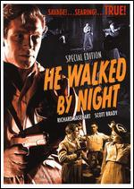 He Walked by Night [Special Edition]
